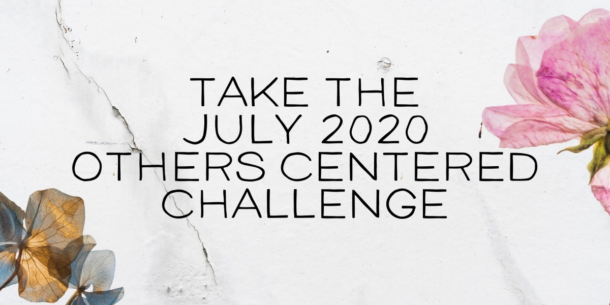 July 2020_Others Centered Challenge